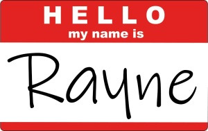 Hello, my name is Rayne